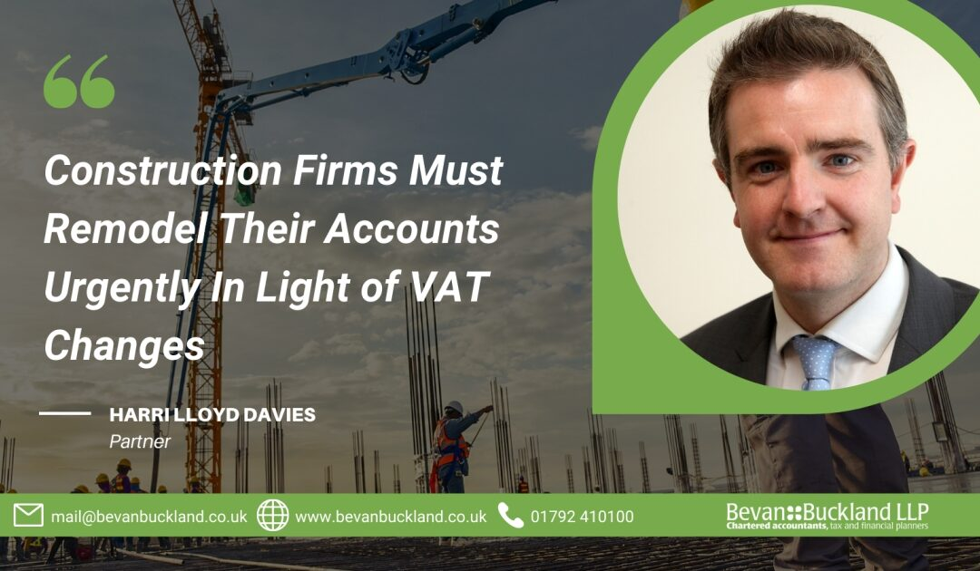 Construction Firms Must Remodel Their Accounts Urgently In Light of VAT Changes